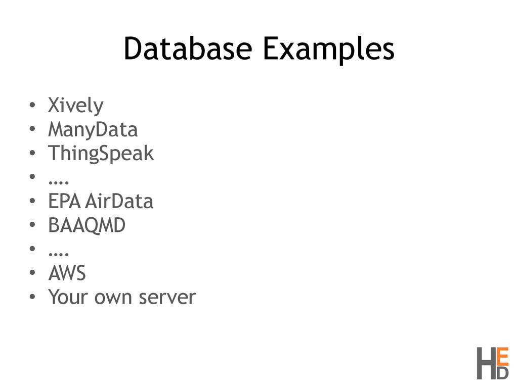 Database Examples • Xively • ManyData • ThingSp...