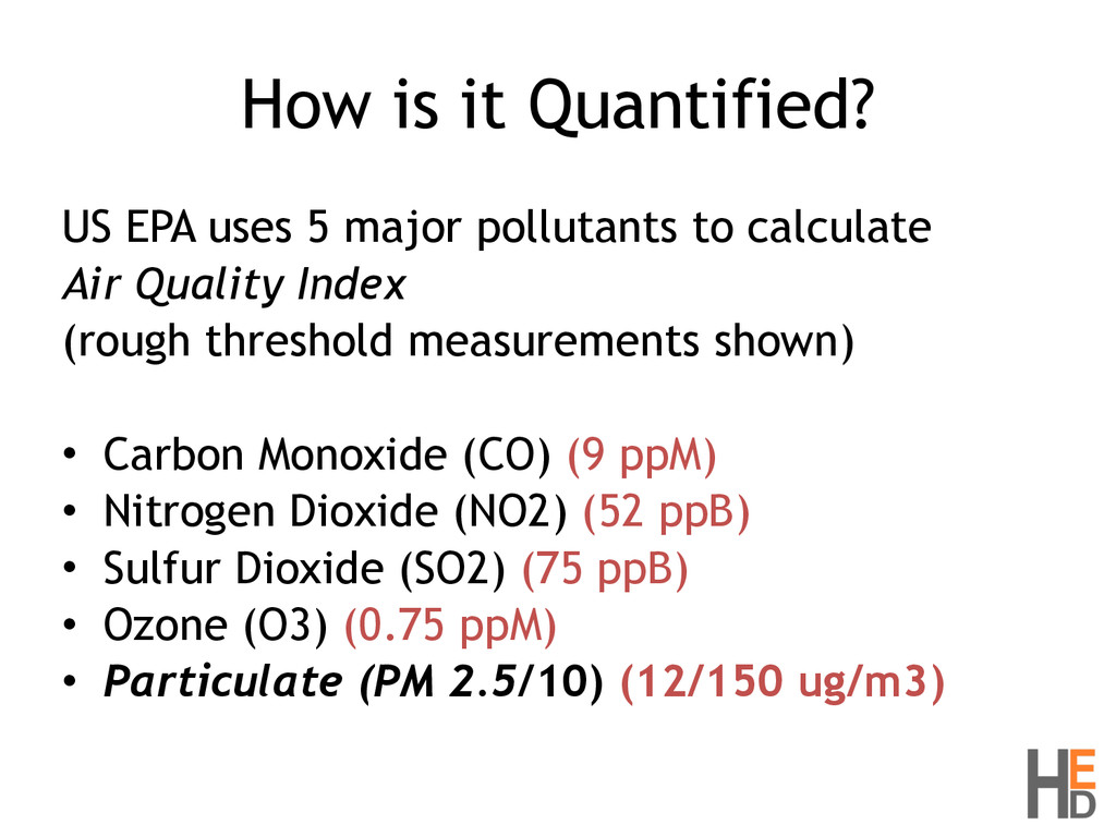 How is it Quantified? US EPA uses 5 major pollu...