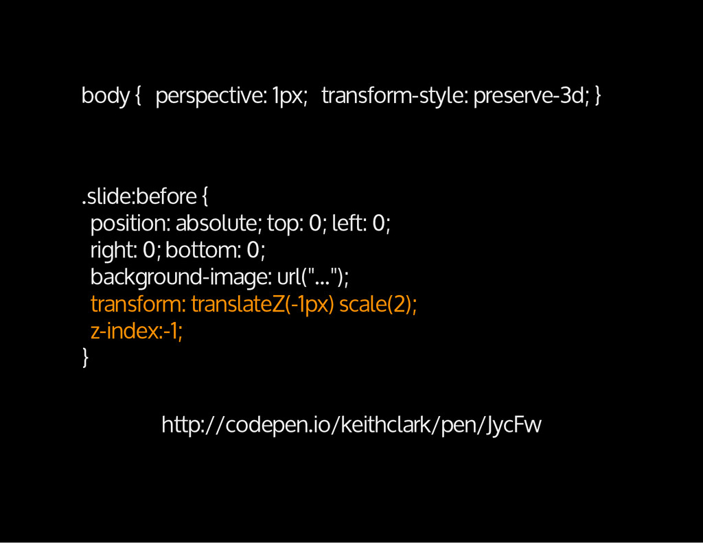 body { perspective: 1px; transform-style: prese...