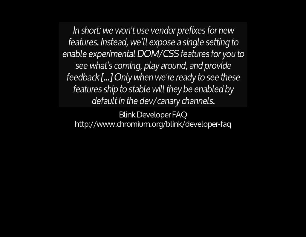 In short: we won't use vendor prefixes for new ...