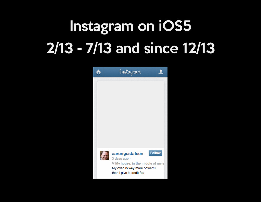 Instagram on iOS5 2/13 - 7/13 and since 12/13