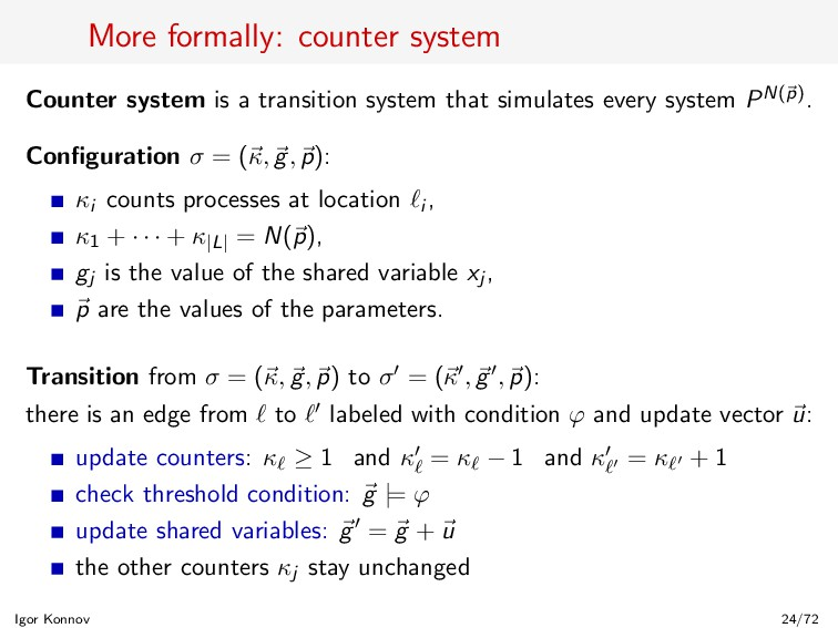 More formally: counter system Counter system is...