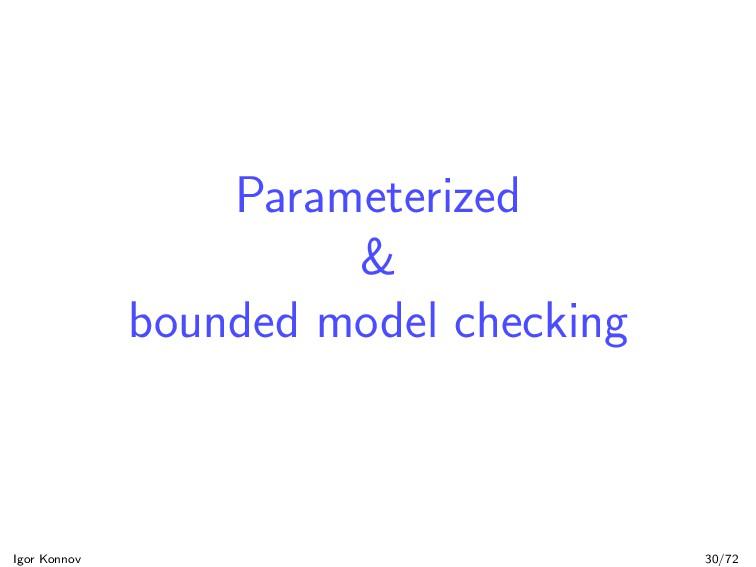 Parameterized & bounded model checking Igor Kon...