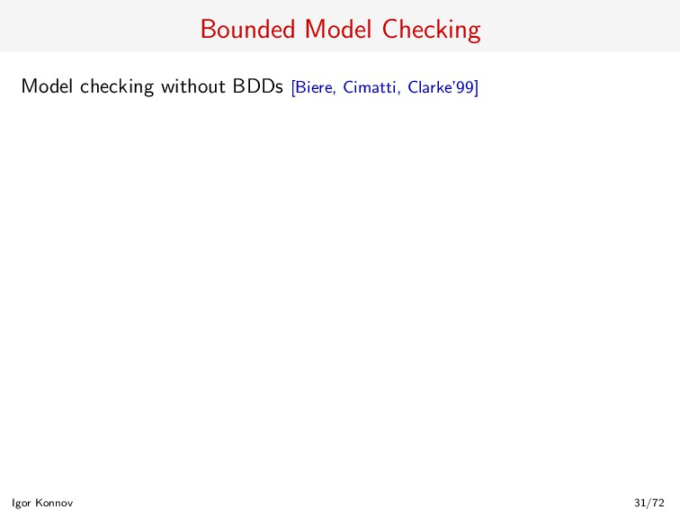 Bounded Model Checking Model checking without B...