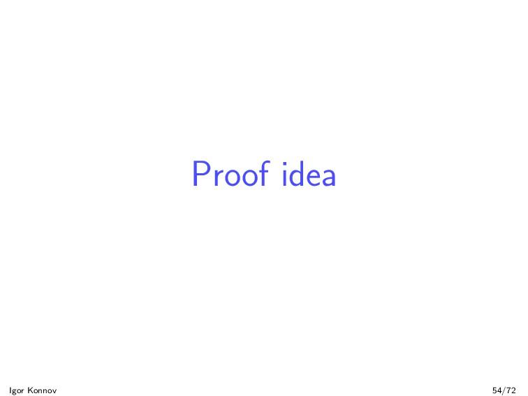 Proof idea Igor Konnov 54/72