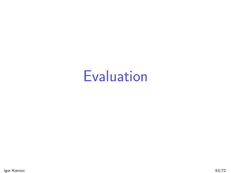 Evaluation Igor Konnov 63/72