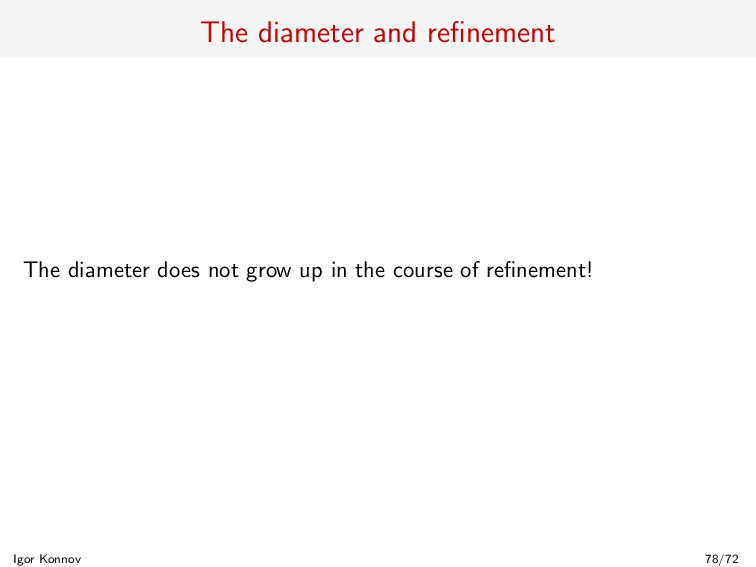 The diameter and refinement The diameter does no...