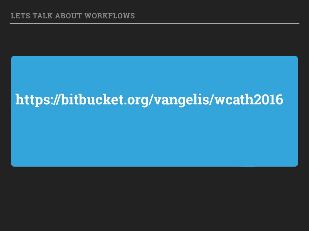 https://bitbucket.org/vangelis/wcath2016 LETS T...