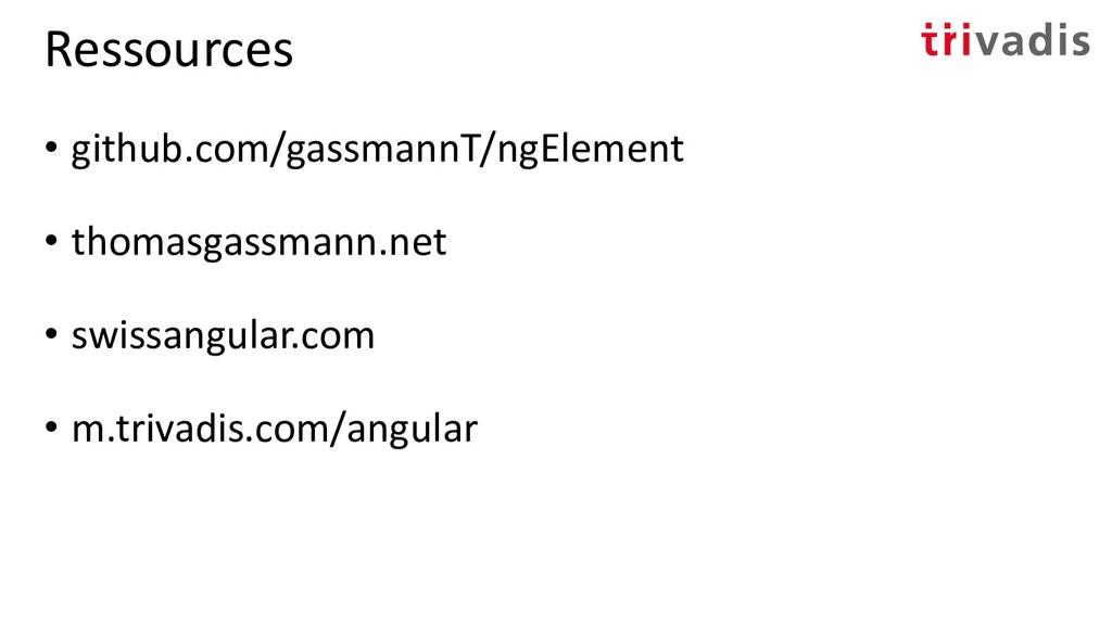 Ressources • github.com/gassmannT/ngElement • t...