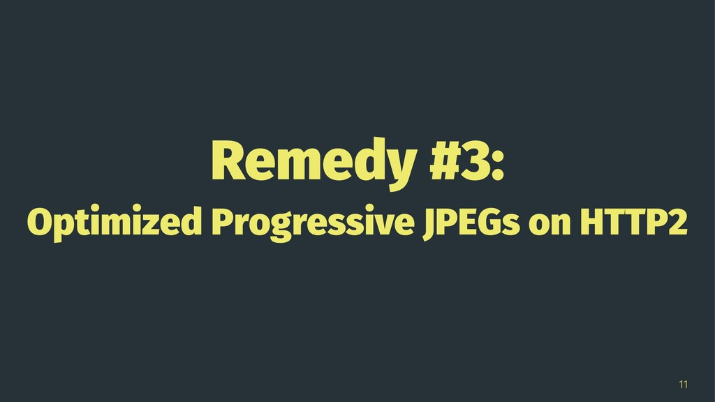 Remedy #3: Optimized Progressive JPEGs on HTTP2...