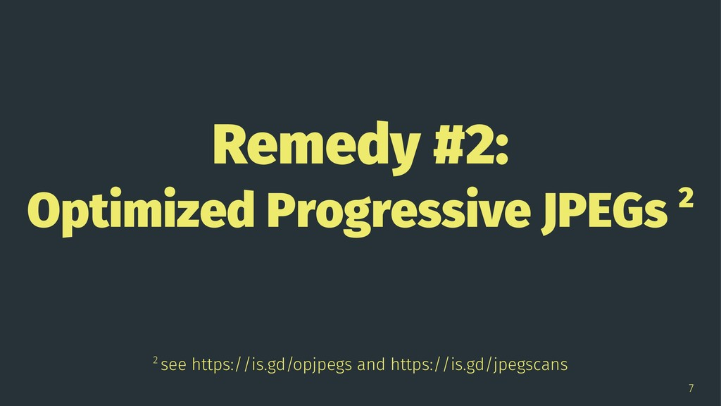 Remedy #2: Optimized Progressive JPEGs 2 2 see ...