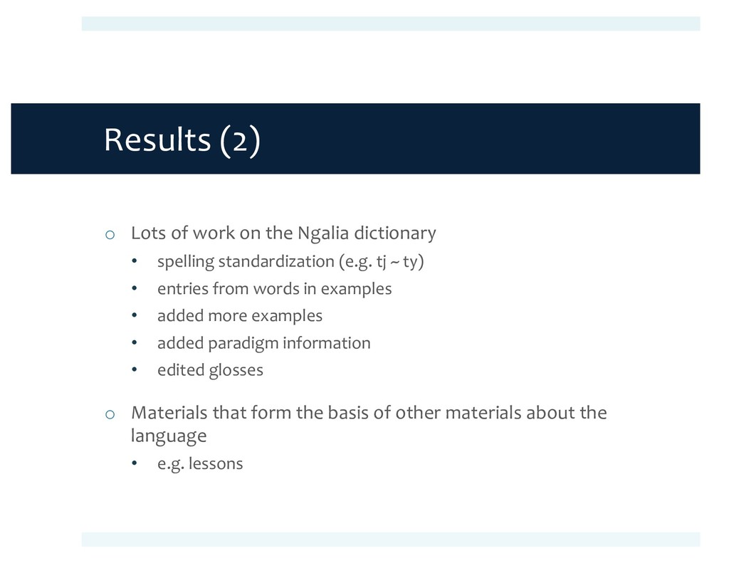Results (2) o Lots of work on the Ngalia dictio...