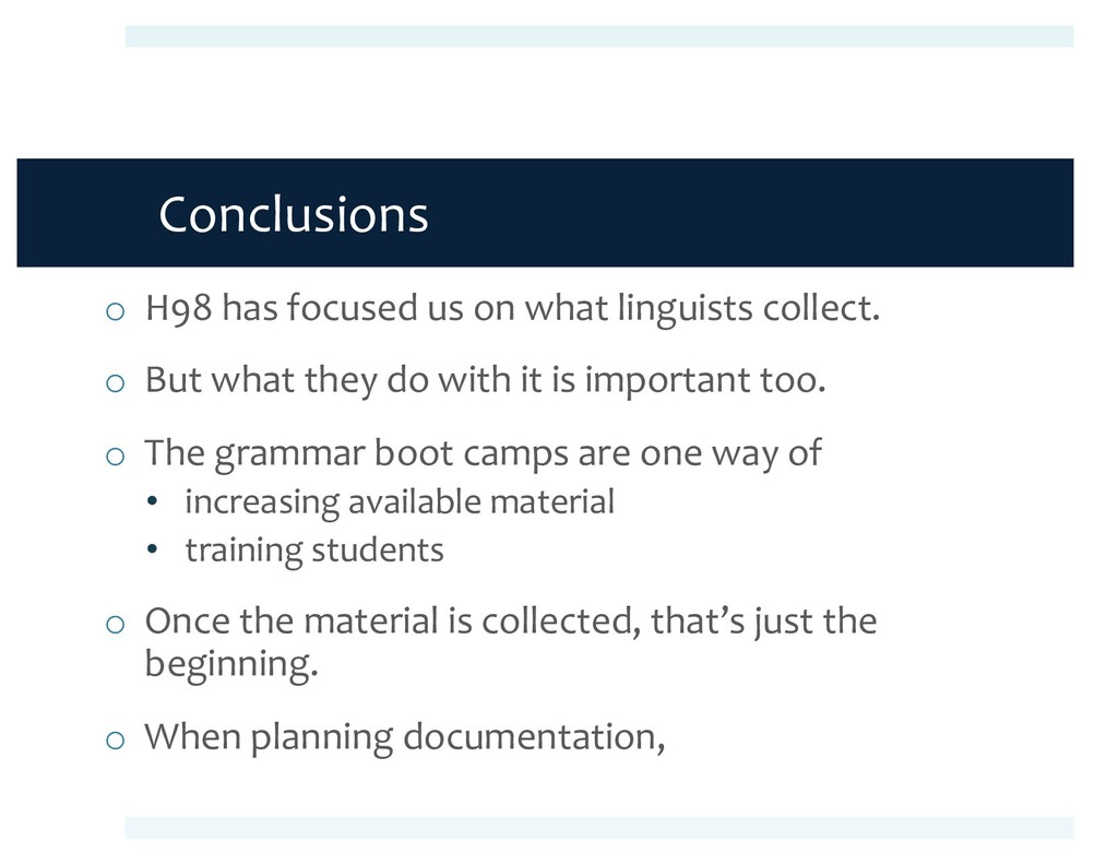 Conclusions o H98 has focused us on what lingui...