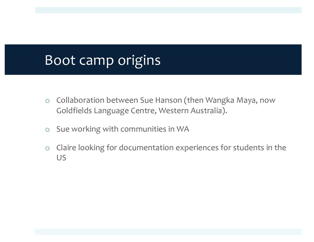 Boot camp origins o Collaboration between Sue H...