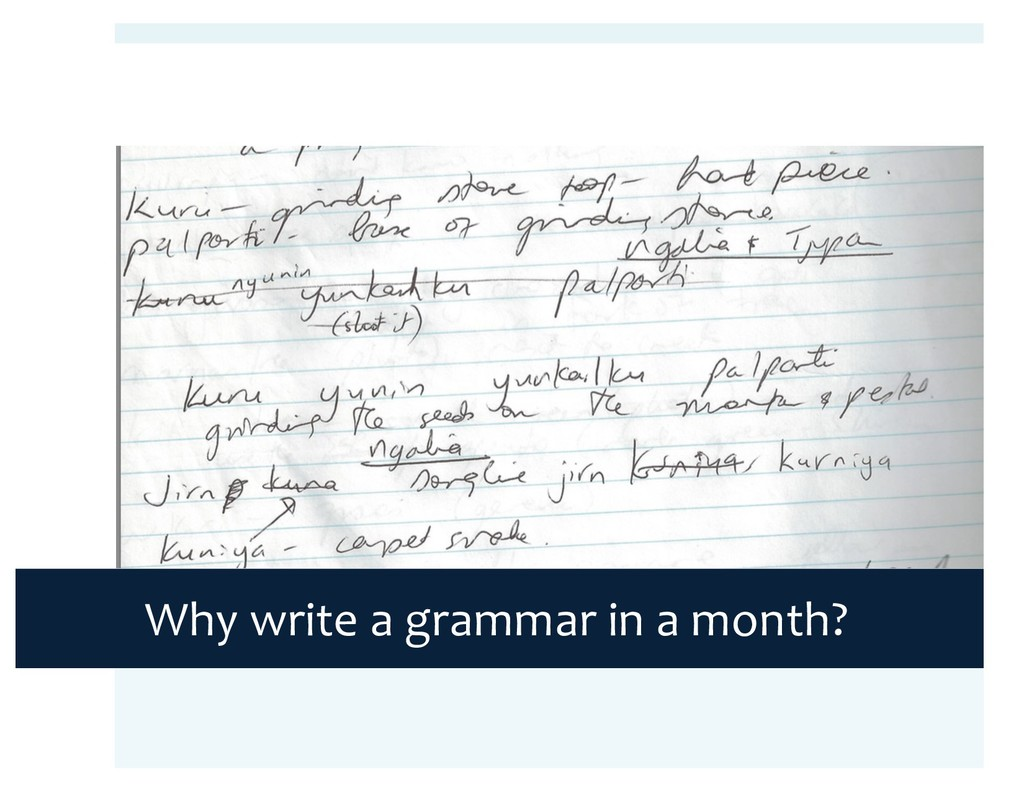 Why write a grammar in a month?