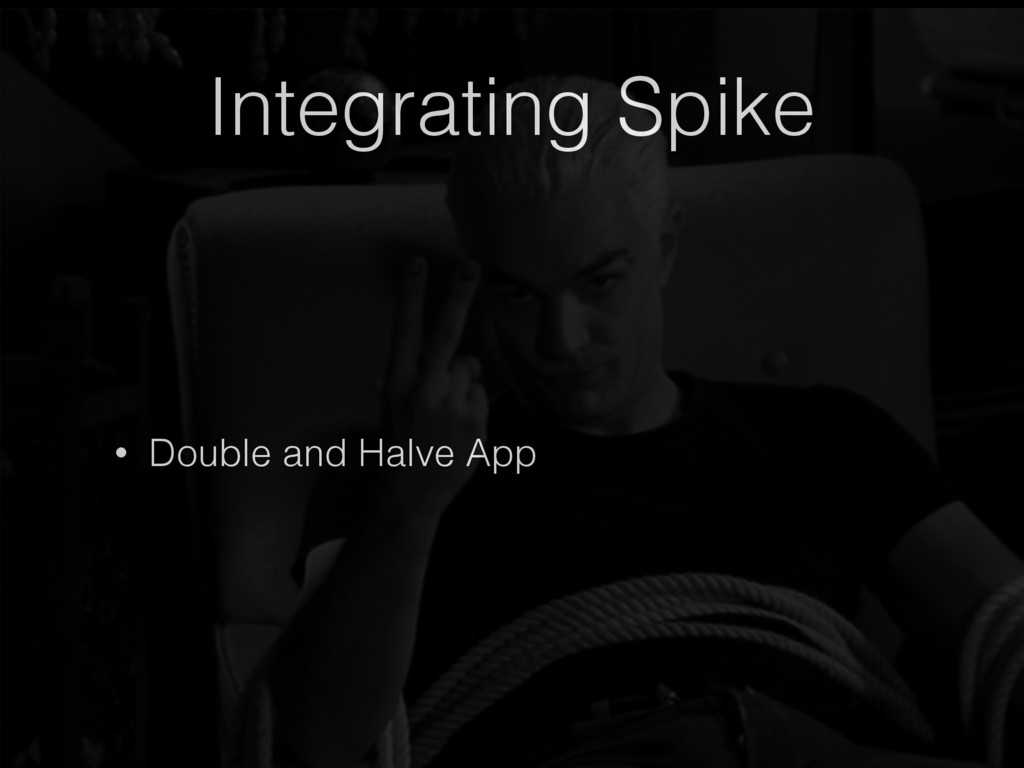 Integrating Spike • Double and Halve App