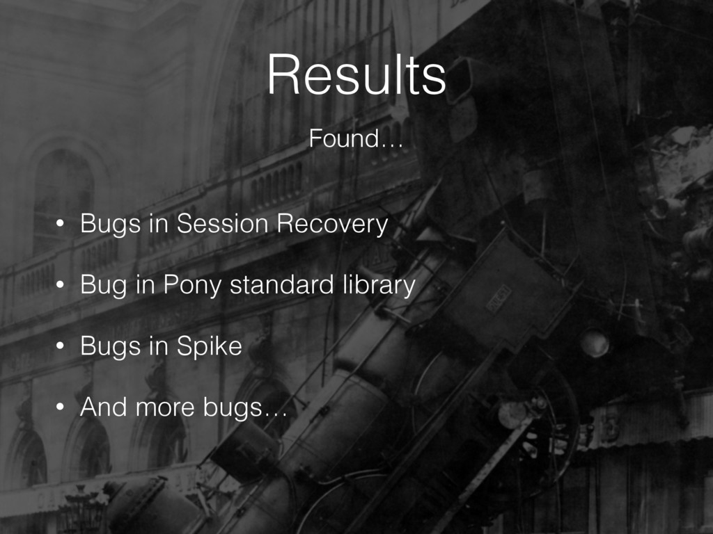 Results • Bugs in Session Recovery • Bug in Pon...