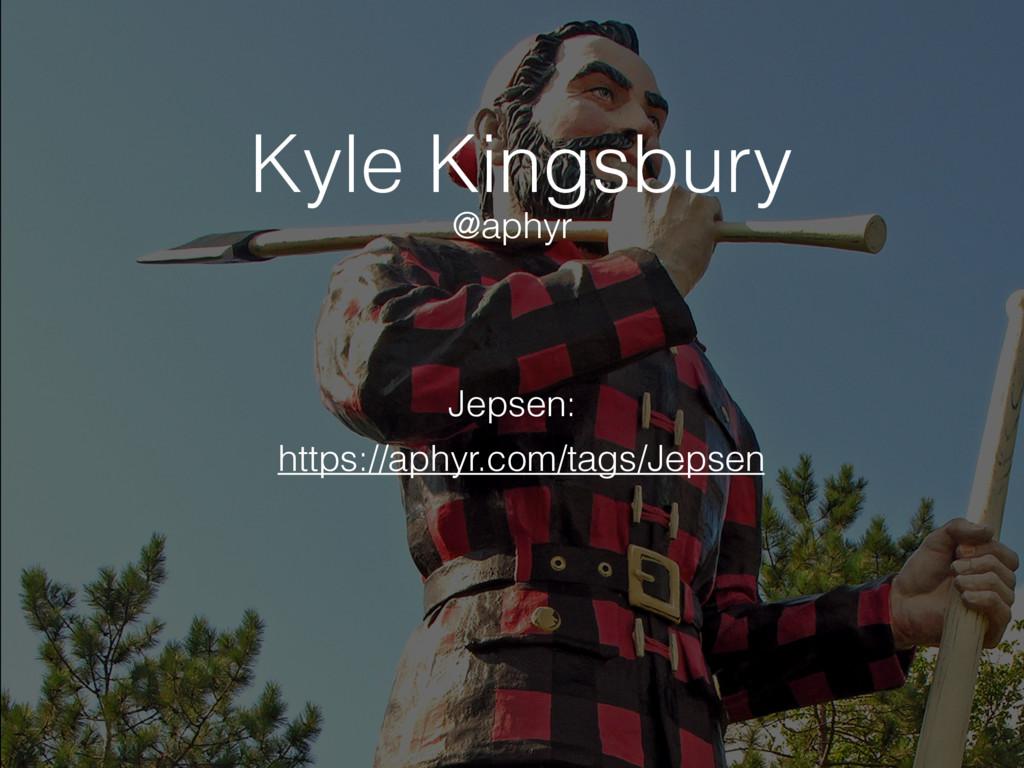 Kyle Kingsbury https://aphyr.com/tags/Jepsen @a...