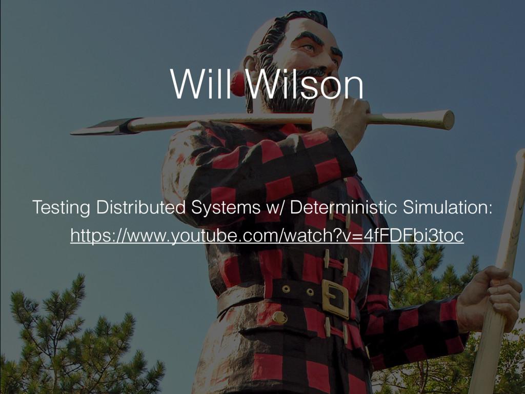 Will Wilson https://www.youtube.com/watch?v=4fF...