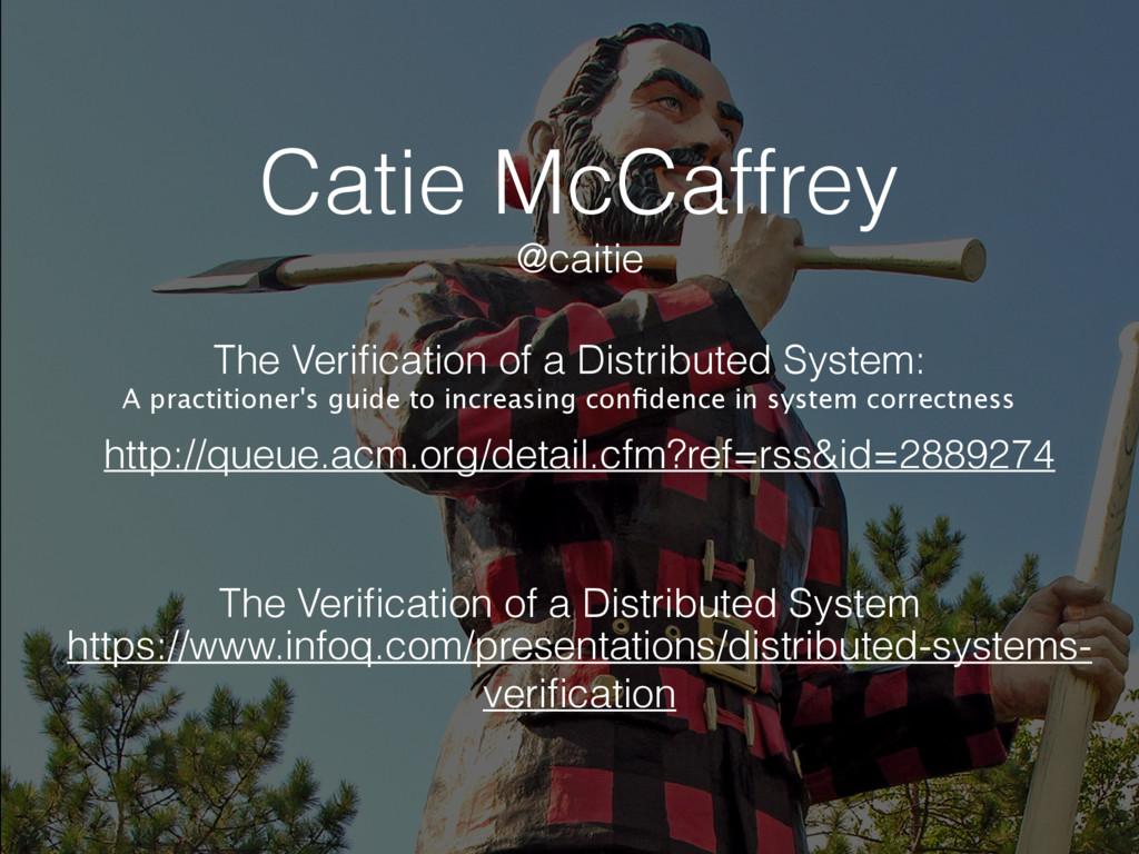 Catie McCaffrey http://queue.acm.org/detail.cfm...