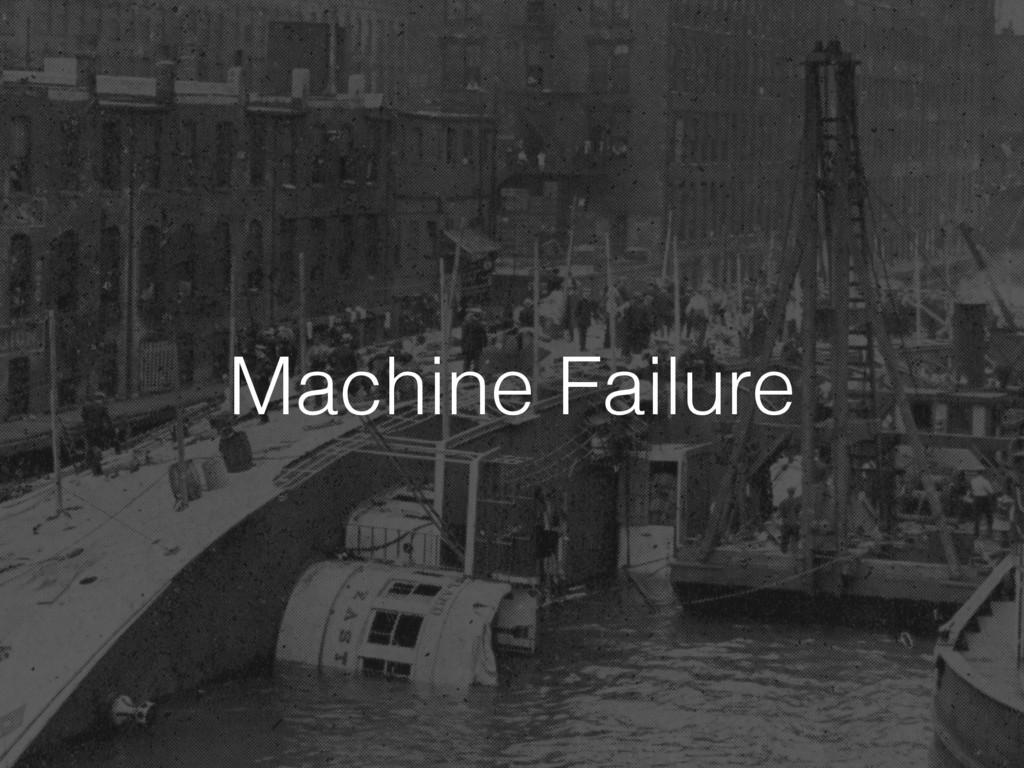 Machine Failure