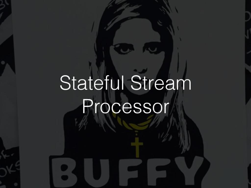 Stateful Stream Processor
