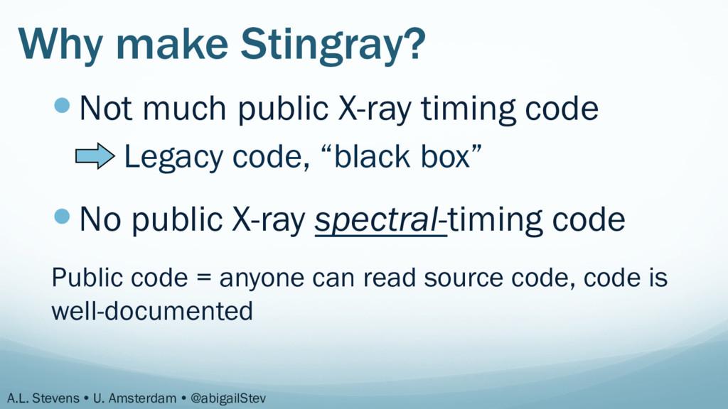 Why make Stingray? —Not much public X-ray tim...