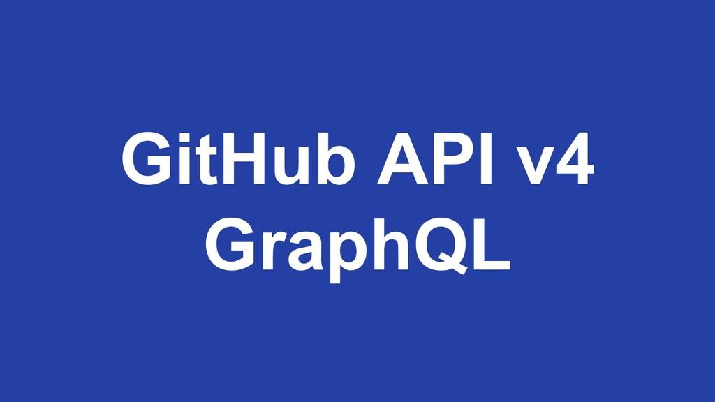 GitHub API v4 GraphQL