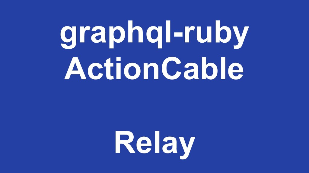 graphql-ruby ActionCable Relay