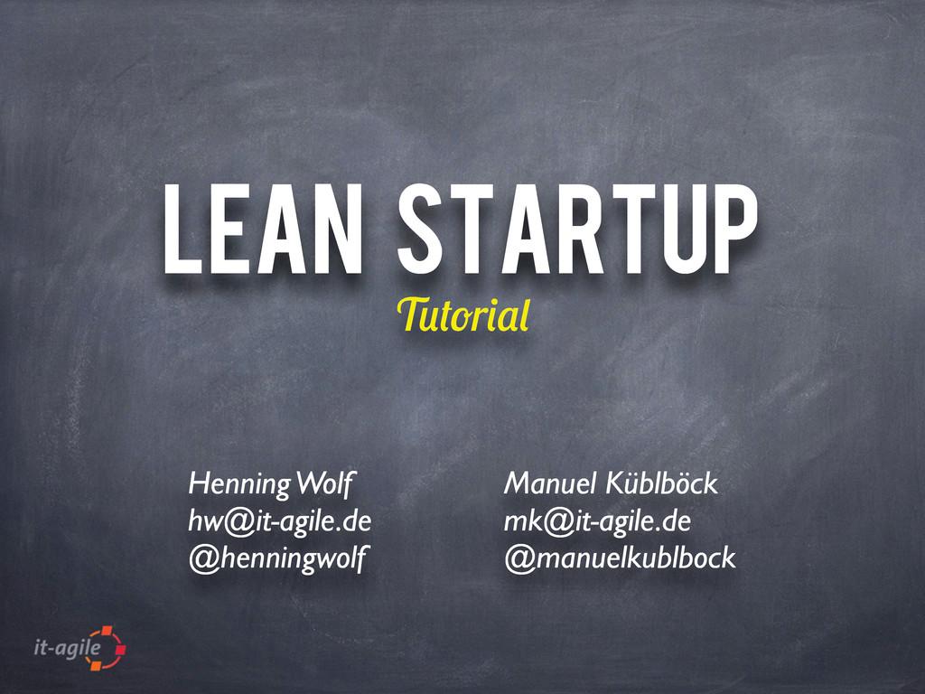 LEAN STARTUP T r Manuel Küblböck mk@it-agile.de...