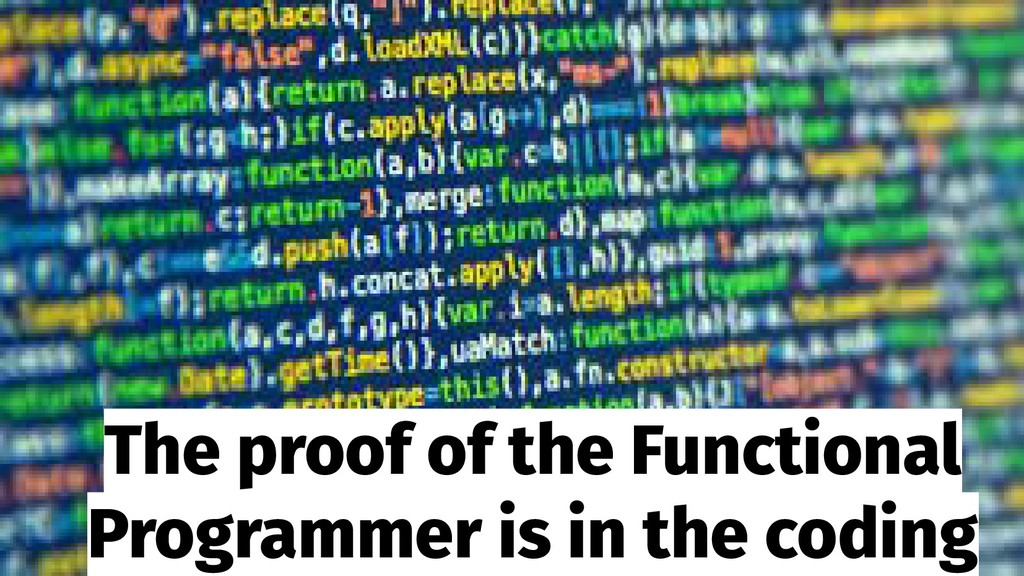 The proof of the Functional Programmer is in th...