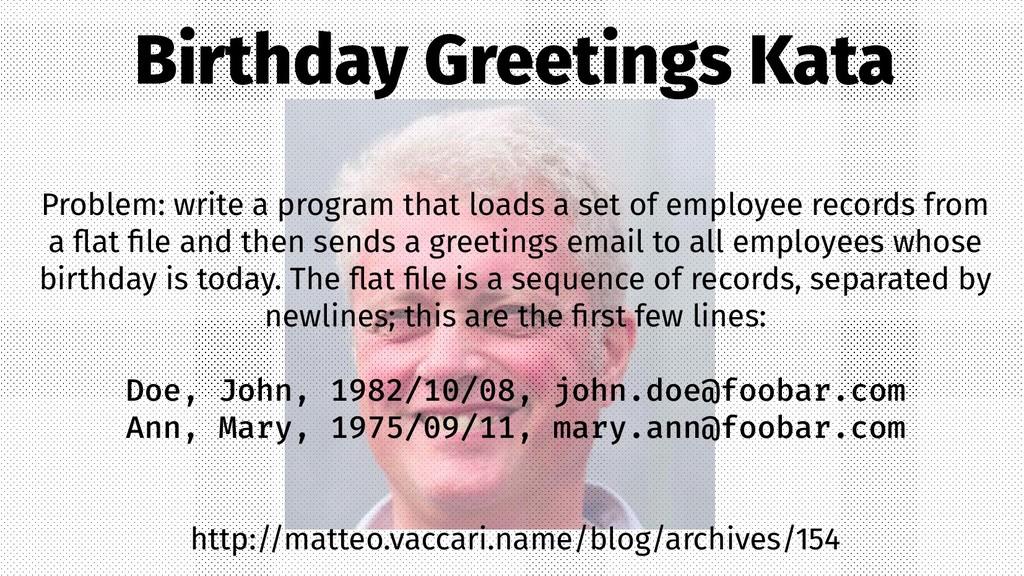 Birthday Greetings Kata Problem: write a progra...
