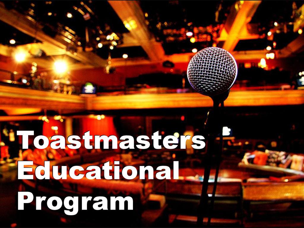 Toastmasters Educational Program Toastmasters E...