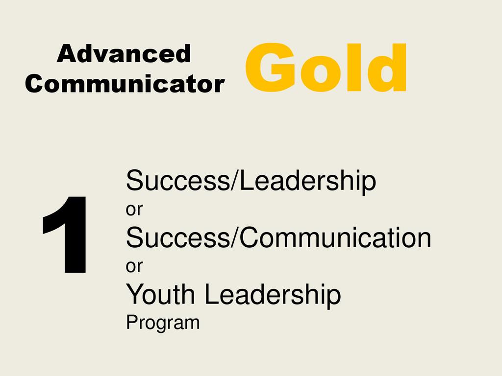 Advanced Communicator Success/Leadership or Suc...