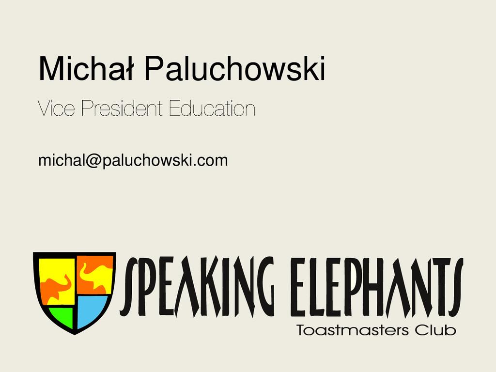 Michał Paluchowski michal@paluchowski.com