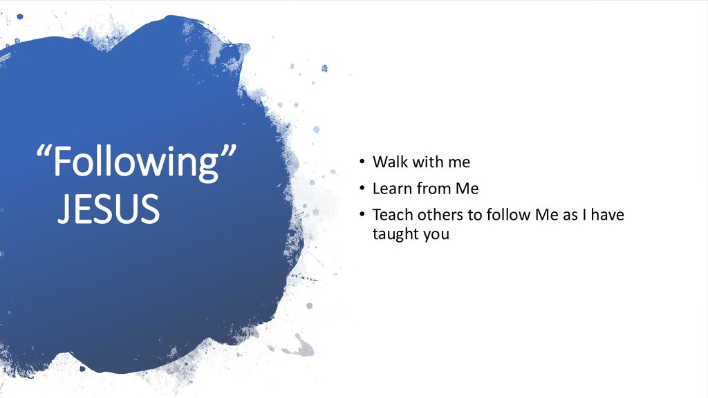 """Following"" JESUS • Walk with me • Learn from M..."