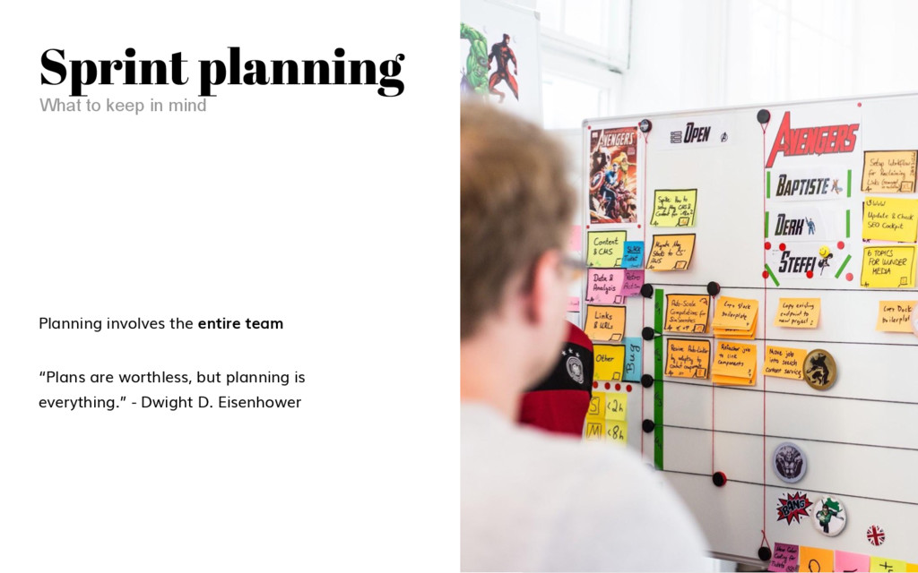 Sprint planning Planning involves the entire te...