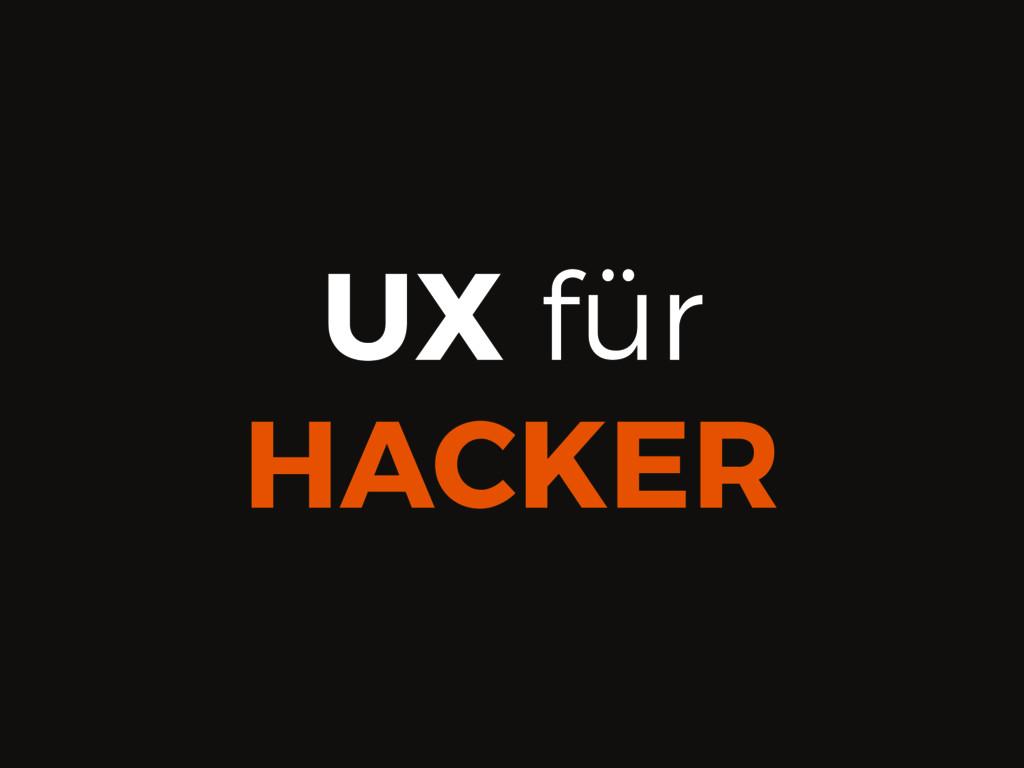 UX für HACKER