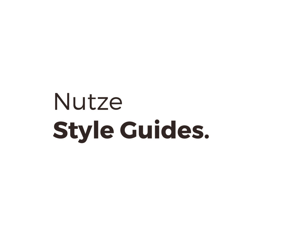 Nutze Style Guides.