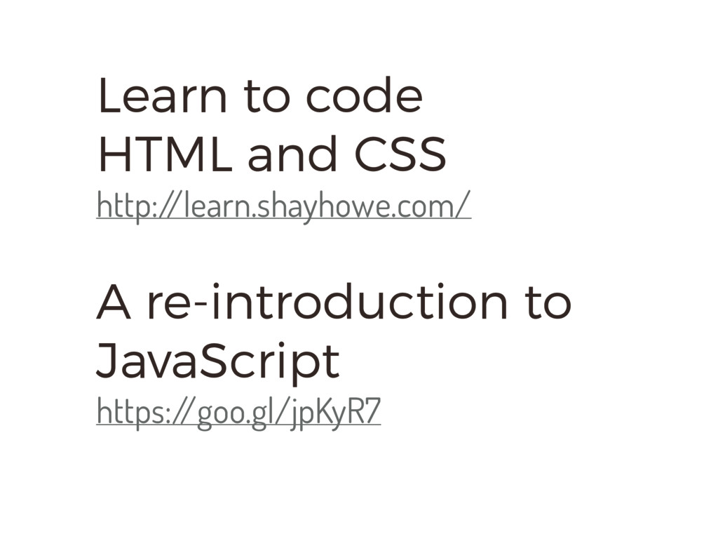 Learn to code HTML and CSS http:/ /learn.shayho...