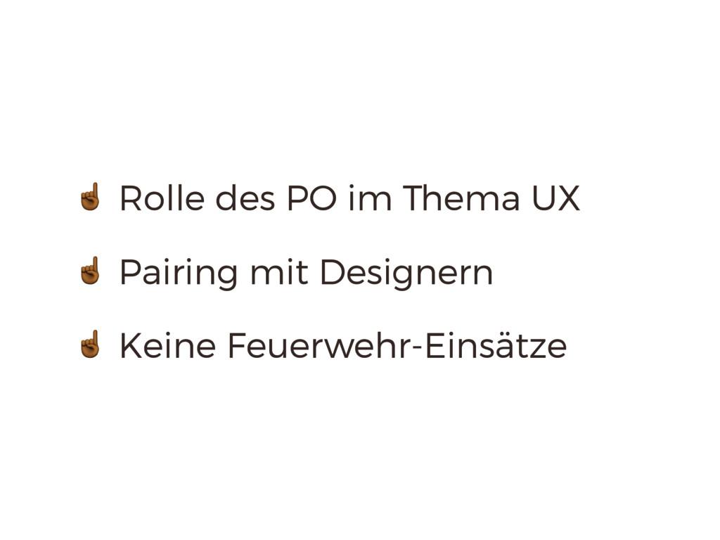 ! Rolle des PO im Thema UX ! Pairing mit Design...