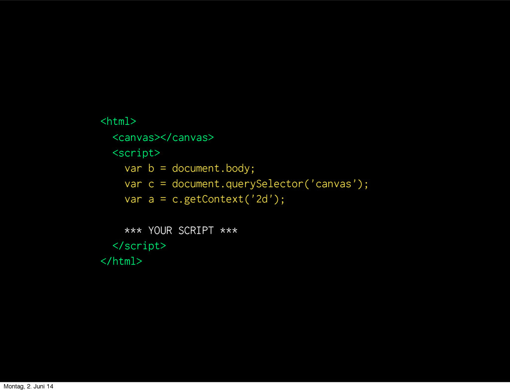 <html> <canvas></canvas> <script> var b = docum...