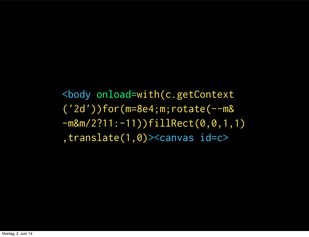 <body onload=with(c.getContext ('2d'))for(m=8e4...