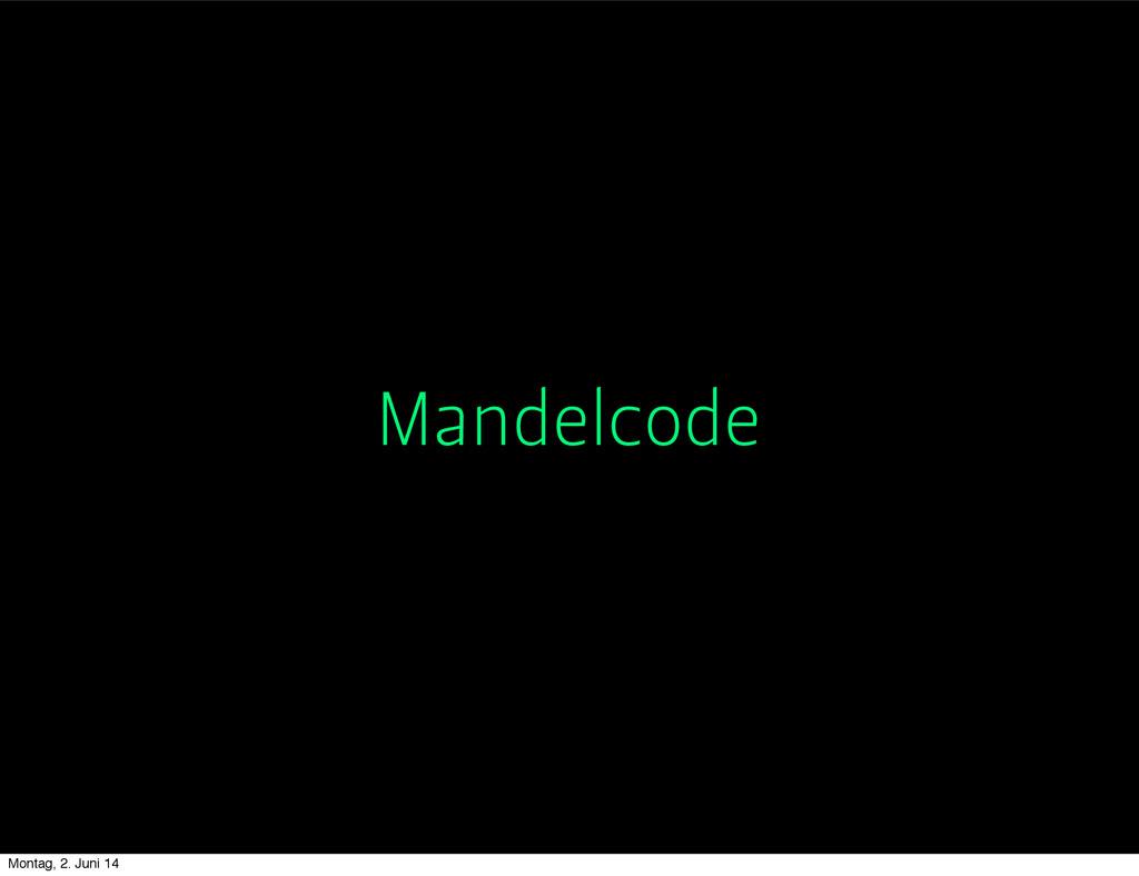 Mandelcode Montag, 2. Juni 14