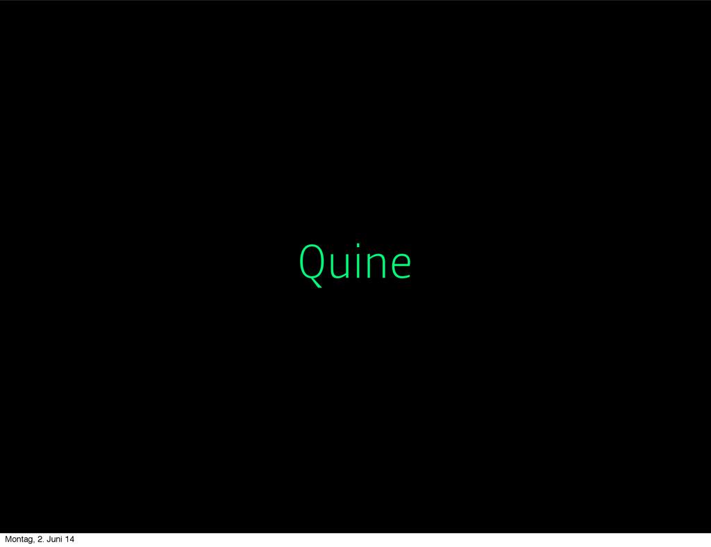 Quine Montag, 2. Juni 14
