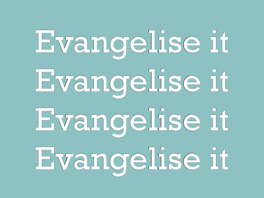 Evangelise it Evangelise it Evangelise it Evang...