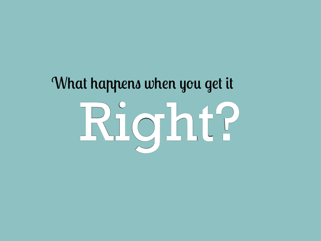 Right? W w