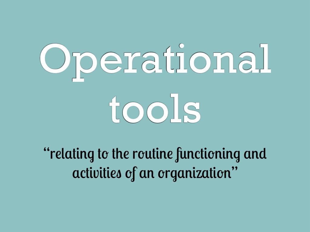 """Operational tools """"r r v f r """""""