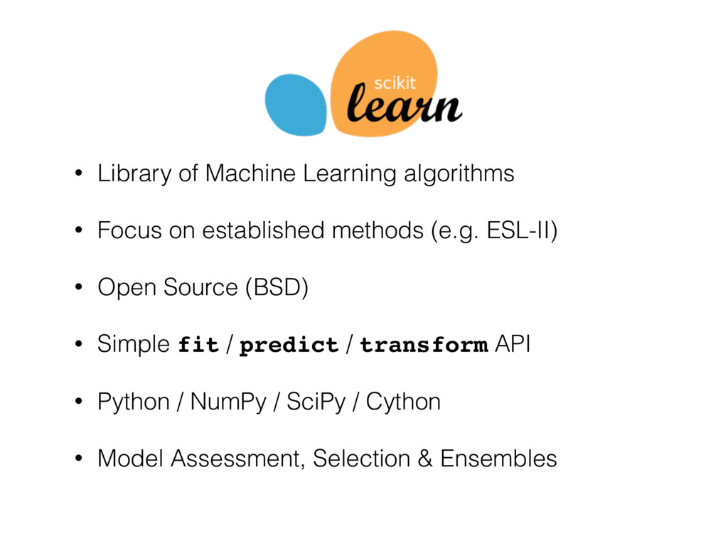 • Library of Machine Learning algorithms • Focu...