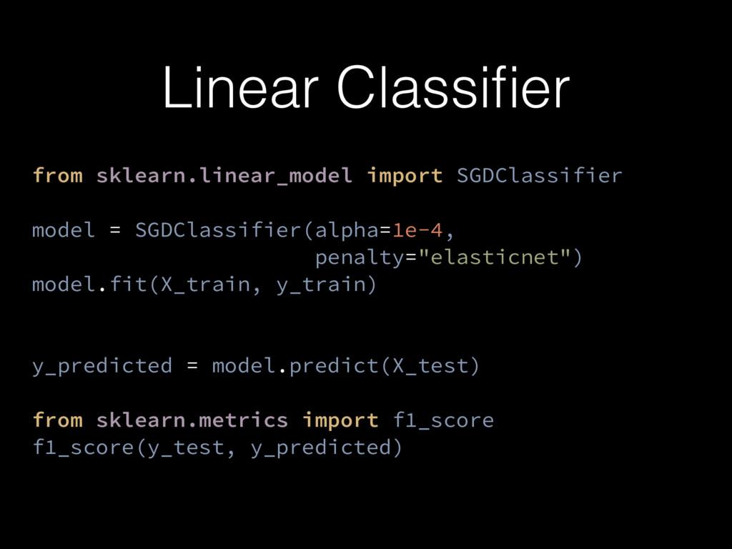 Linear Classifier from sklearn.linear_model impo...